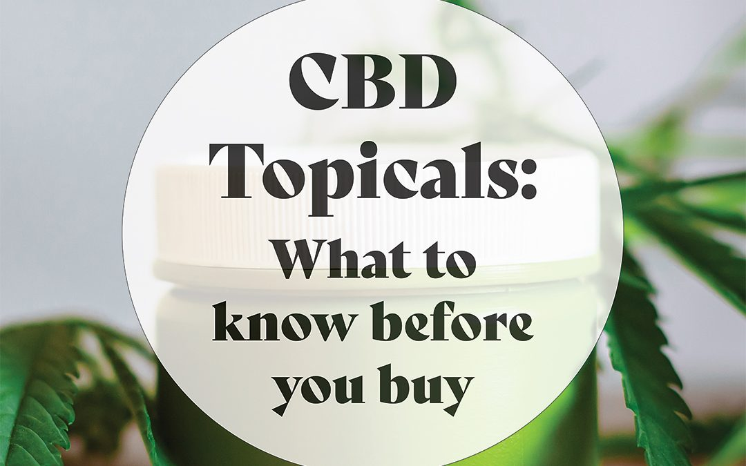 CBD Topicals: What to Know Before You Buy
